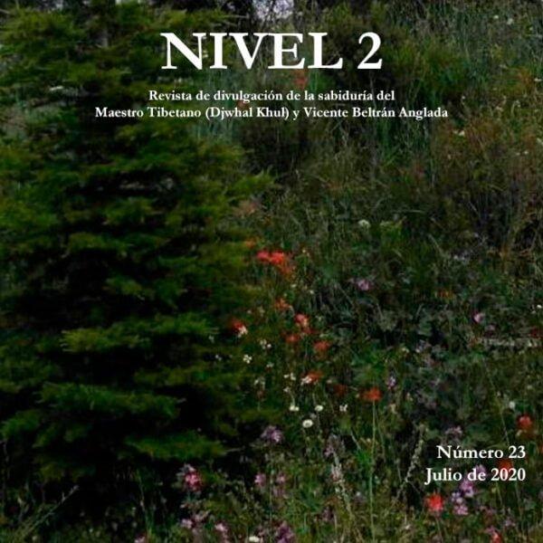 Revista NIVEL 2 Revista de divulgación de la sabiduría del Maestro Tibetano (Djwhal Khul) y Vicente Beltrán Anglada Número 23 - Julio de 2020
